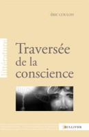 /livre_eric-coulon-traversee-de-la-conscience_9782351220788.htm